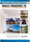 Planificación y Control de Proyectos Usando Oracle Primavera P6 Versiones 8.1 a 8.4