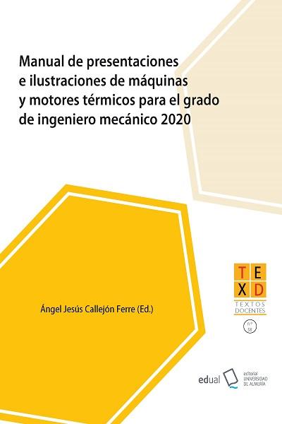 Manual de presentaciones e ilustraciones de máquinas y motores térmicos para el grado de Ingeniero Mecánico 2020