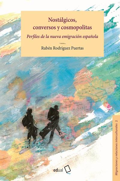 Nostálgicos, conversos y cosmopolitas. perfiles de la nueva emigración española