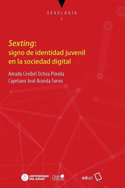 Sexting:signo de identidad juvenil en la sociedad digital