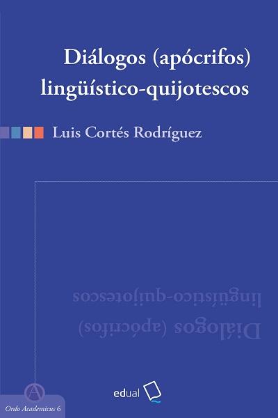 Diálogos (apócrifos) lingüísticos-quijotescos