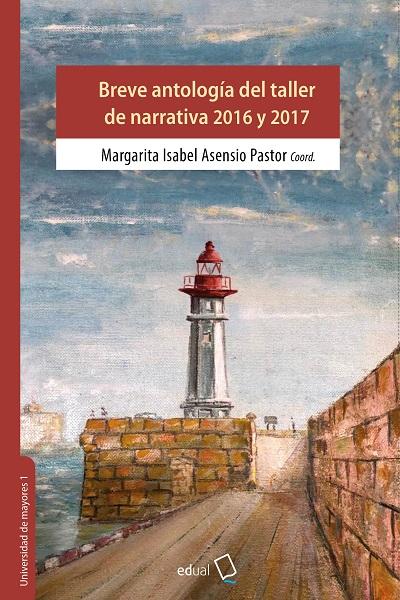 Breve antología del taller de narrativa 2016 y 2017