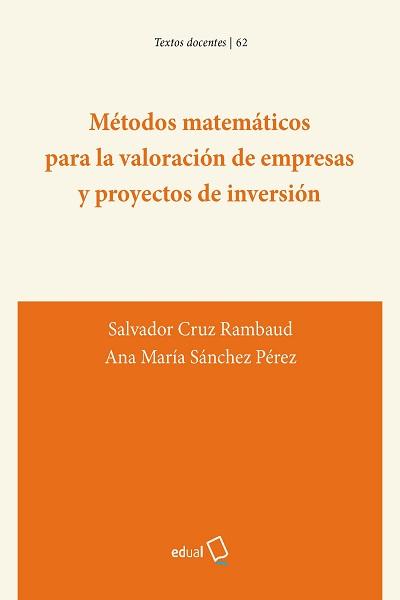 Métodos matemáticos para la valoración de empresas y proyectos de inversión