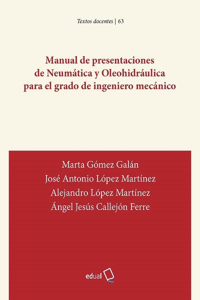 Manual de presentaciones de Neumática y Oleohidráulica para el grado de ingeniero mecánico
