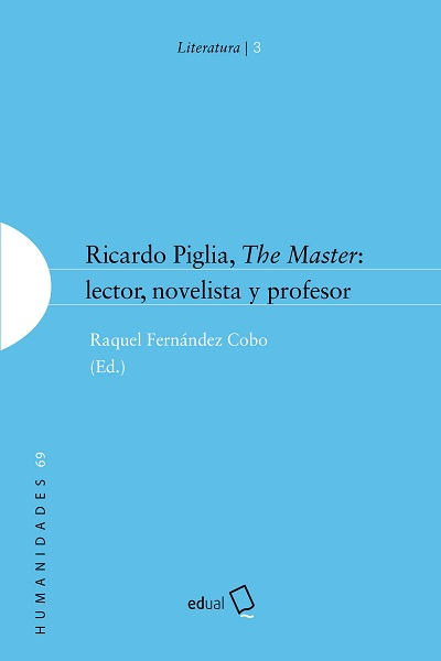 Ricardo Piglia, The Master. lector, novelista y profesor