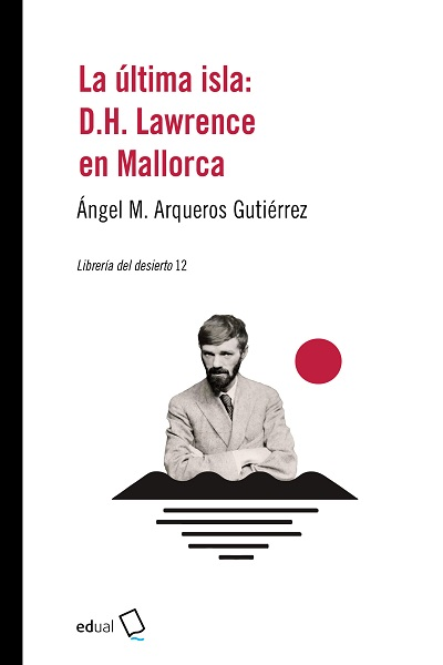 La última isla. D.H Lawrence en Mallorca
