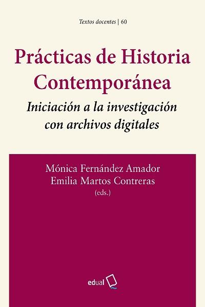 Prácticas de Historia Contemporánea: Iniciación a la investigación con archivos digitales