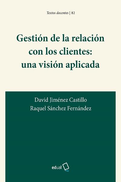 Gestión de la relación con los clientes: una visión aplicada