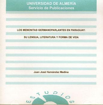 Los Menonitas germanoparlantes en Paraguay: su lengua, literatura y forma de vida