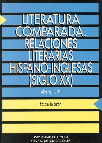 Literatura Comparada. Relaciones Literarias Hispano-Inglesas (siglo XX)