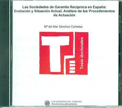 Las sociedades de garantía recíproca en España: evolución y situación actual. Análisis de los procedimientos de actuación