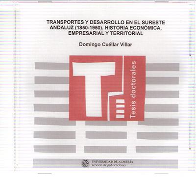 Transportes y desarrollo en el sureste andaluz (1850-1950)