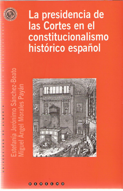 La presidencia de las Cortes en el constitucionalismo histórico español
