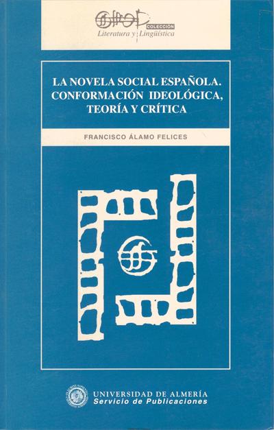 La novela social española. Conformación ideológica, teoría y crítica
