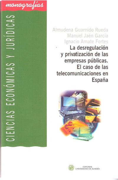 La desregulación y privatización de las empresas públicas. El caso de las telecomunicaciones en España