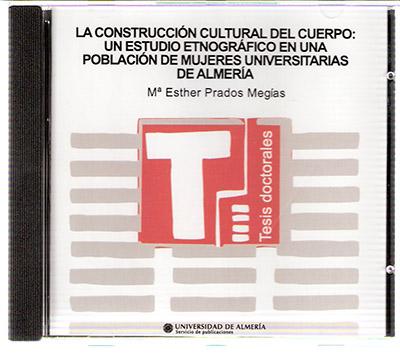 La construcción cultural del cuerpo: un estudio etnográfico en una población de mujeres universitarias de Almería