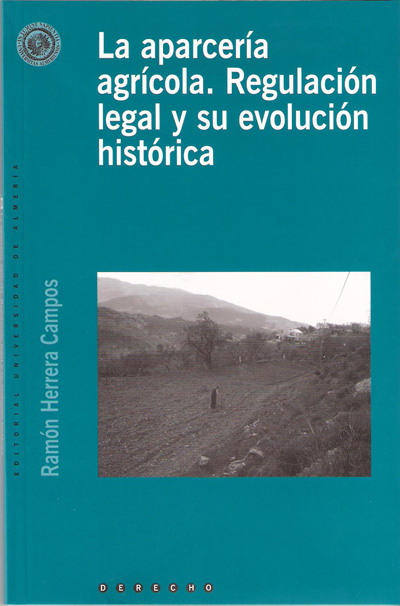 La aparcería agrícola. Regulación legal y su evolución histórica