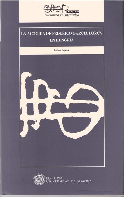 La acogida de Federico García Lorca en Hungría