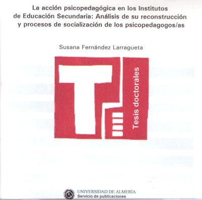 La acción psicopedagógica en los Institutos de Educación Secundaria: análisis de su reconstrucción y procesos de socialización
