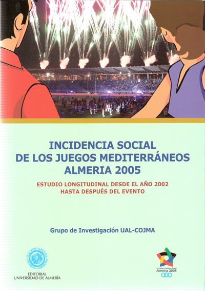 Incidencia social de los Juegos Mediterráneos Almería 2005. Estudio Longitudinal desde el año 2002 después del evento