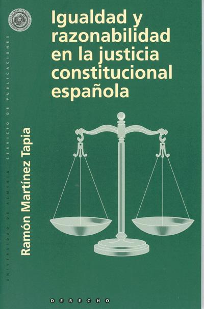 Igualdad y razonabilidad en la justicia constitucional española