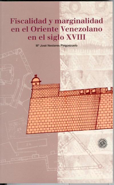 Fiscalidad y marginalidad en el Oriente Venezolano en el siglo XVIII