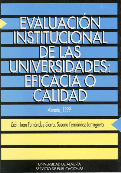 Evaluación institucional de las universidades: eficacia o calidad