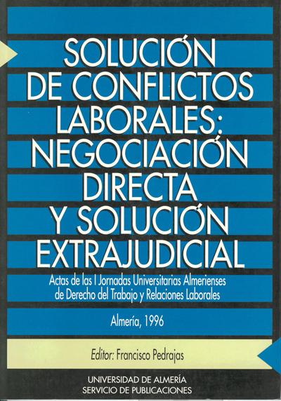 Solución de conflictos laborales: negociación directa y solución extrajudicial