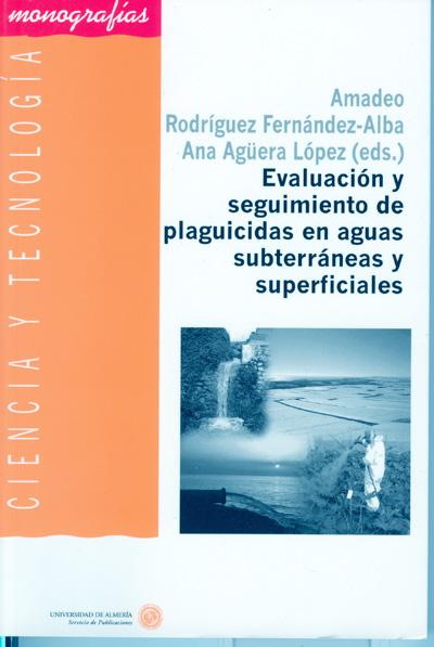 Evaluación y seguimiento de pesticidas en aguas subterráneas y superficiales