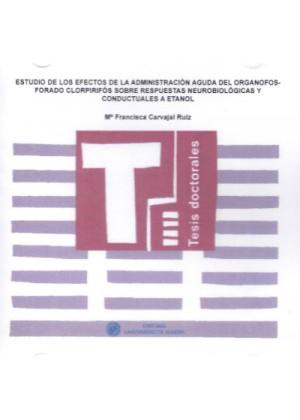 Estudio de los efectos de la administración aguda del organofosforado clorpirifós sobre respuestas neurobiológicas y conductuale