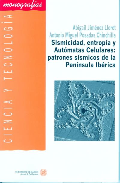 Sismicidad, entropía y Autómatas Celulares: patrones sísmicos de la Península Ibérica