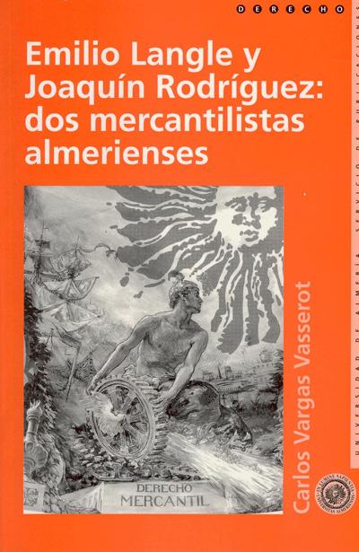 Emilio Langle y Joaquín Rodríguez: dos mercantilistas almerienses