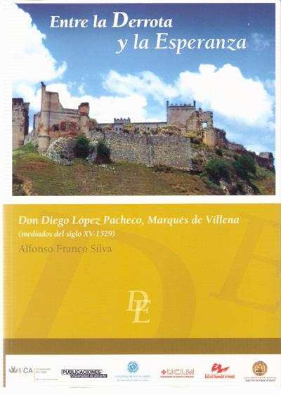 Entre la derrota y la esperanza. Don Diego López Pacheco, Marqués de Villena (mediados del siglo XV-1529)