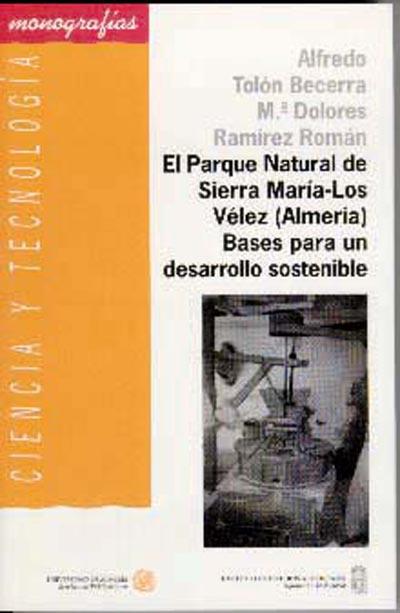 El Parque Natural de Sierra María-Los Vélez (Almería). Bases para un desarrollo sostenible