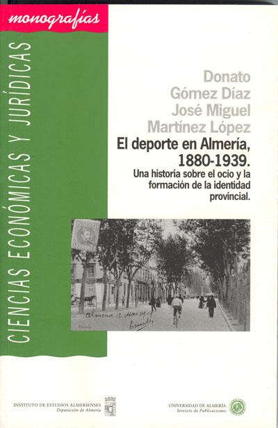 El deporte en Almería, 1880-1939. Una historia sobre el ocio y la formación de la identidad provincial