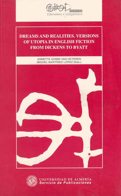 Dreams & Realities. Versions of utopia in english fiction from Dickens to Byatt