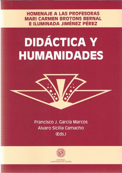 Didáctica y Humanidades. Homenaje a las profesoras Mari Carmen Brotons Bernal e Iluminada Jiménez Pérez