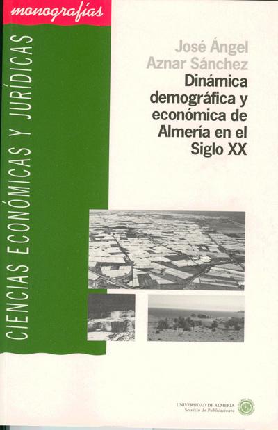 Dinámica demográfica y económica de Almería en el Siglo XX