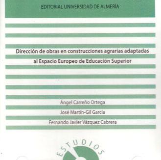 Dirección de obras en construcciones agrarias adaptadas al Espacio Europeo de Educación Superior