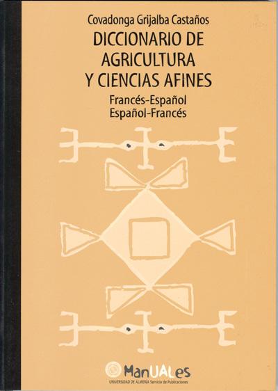 Diccionario de agricultura y ciencias afines. Francés-Español / Español-Francés