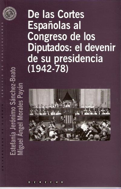 De las Cortes Españolas al Congreso de los Diputados: el devenir de su presidencia (1942-78)