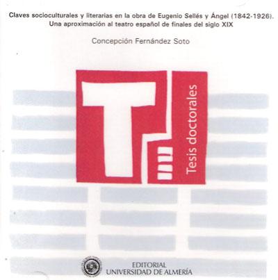 Claves socioculturales y literarias en la obra de Eugenio Sellés y Ángel (1842-1926). Una aproximación al teatro español de fin