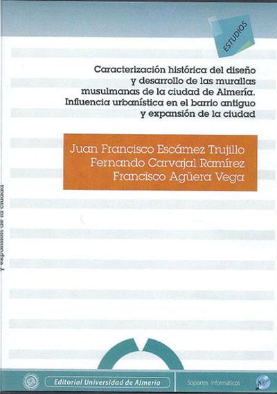 Caracterización histórica del diseño y desarrollo de las murallas musulmanas de la ciudad de Almería. Influencia urbanística en