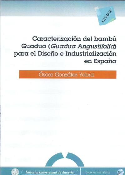 Caracterización del bambú Guadua ( Guadua Angustifolia ) para el diseño e industrialización en España