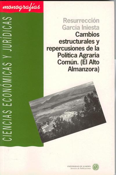 Cambios estructurales y repercusiones de la Política Agraria Común. (El Alto Almanzora)