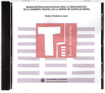 Bases botánico-ecológicas para la restauración de la cubierta vegetal de la Sierra de Gádor (Almería)