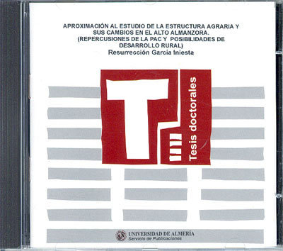 Aproximación al estudio de la estructura agraria y sus cambios en el Alto Almanzora. (Repercusiones de la PAC y posibilidades d