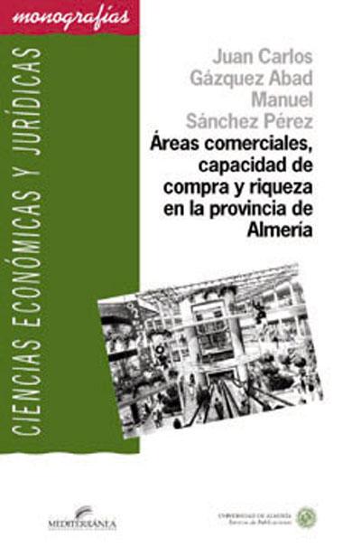 Áreas comerciales, capacidad de compra y riqueza en la provincia de Almería