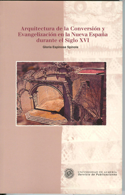 Arquitectura de la Conversión y Evangelización en la Nueva España durante el Siglo XVI