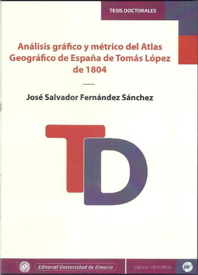 Análisis gráfico y métrico del Atlas Geográfico de España de Tomás López de 1804